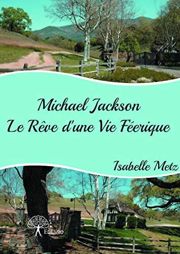 9782332924988: Michael Jackson - le Reve d'une Vie Feerique