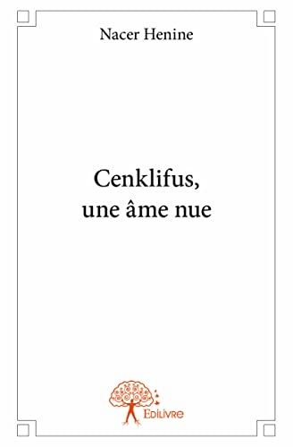 9782332926876: Cenklifus, une Ame Nue