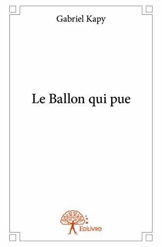 9782332930712: Le Ballon Qui Pue