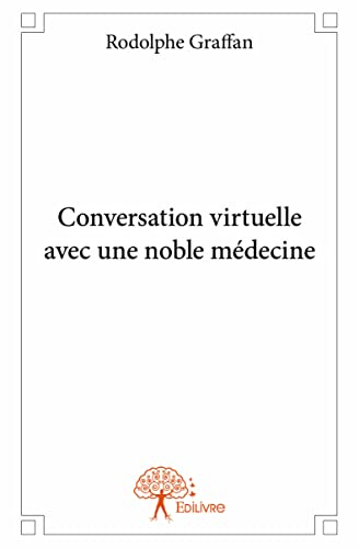 9782332932099: Conversation virtuelle avec une noble médecine