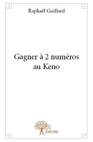 9782332933683: Gagner a 2 Numeros au Keno