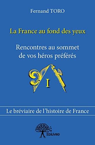 9782332937162: La France au Fond des Yeux