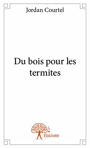 9782332940612: Du Bois pour les Termites