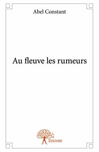 9782332942579: Au Fleuve les Rumeurs