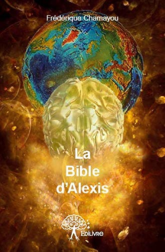 9782332954695: La bible d'Alexis