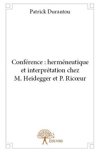 9782332957511: Conference : Hermeneutique et Interprétation Chez M. Heidegger et P. Ric?Ur