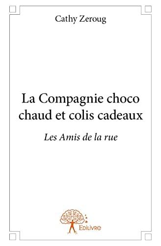 9782332961686: La Compagnie Choco Chaud et Colis Cadeaux