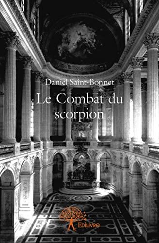 9782332963932: Le Combat du Scorpion
