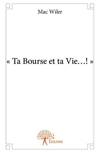 9782332964533: - Ta Bourse et Ta Vie?! -