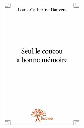 9782332966513: Seul le coucou a bonne mémoire