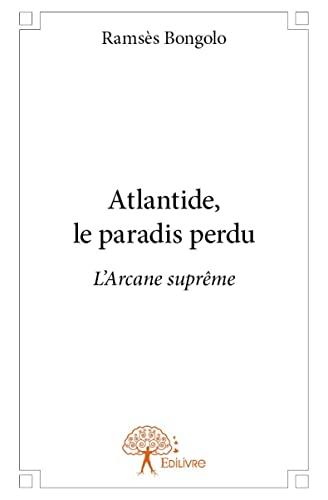 9782332978882: Atlantide, le Paradis Perdu