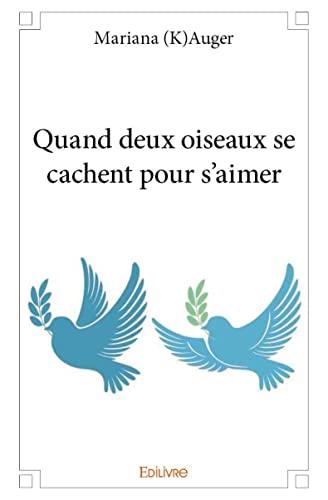 9782332981752: Quand Deux Oiseaux Se Cachent pour S'Aimer