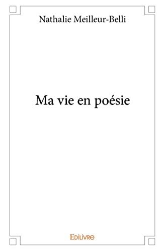 9782332983046: Ma Vie en Poesie