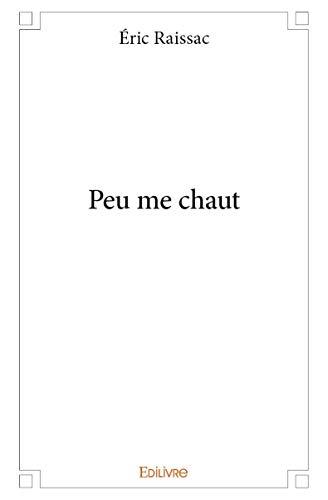 9782332983589: Peu Me Chaut
