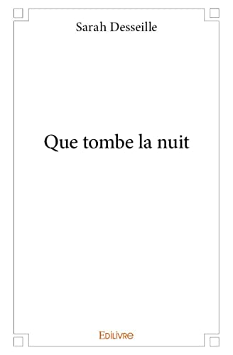 9782332983947: Que Tombe la Nuit