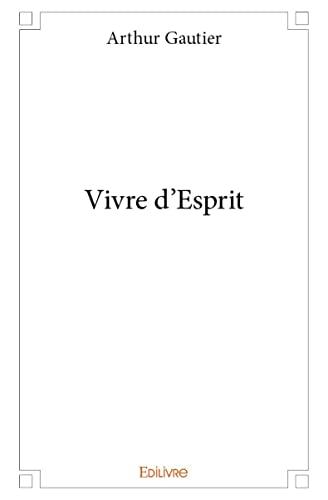 9782332984241: Vivre d'Esprit