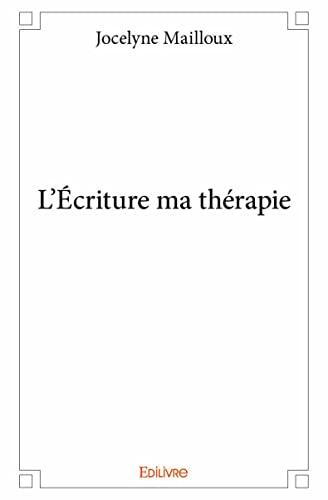 9782332988324: L'Écriture Ma Thérapie