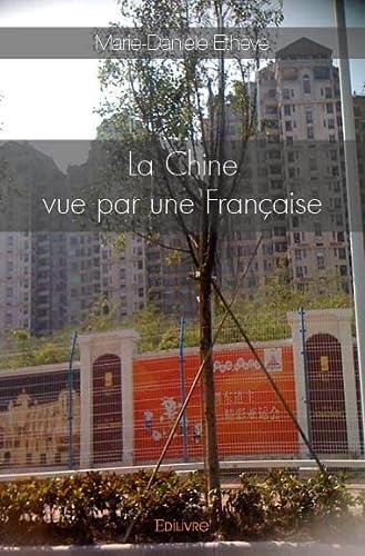 9782332989437: La Chine Vue par une Française