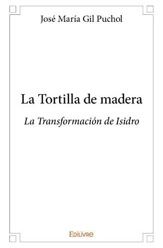 9782332989765: La Tortilla de Madera