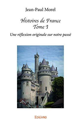 9782332992192: Histoires de France : Tome 1