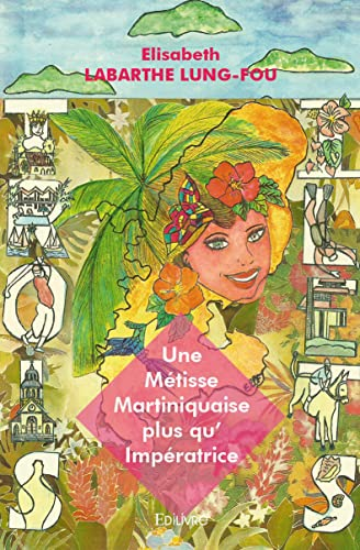 9782332992543: Une Metisse Martiniquaise Plus Qu'Imperatrice