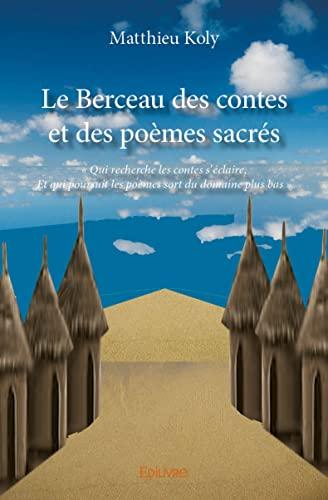 9782332992666: Le berceau des contes et des poèmes sacrés