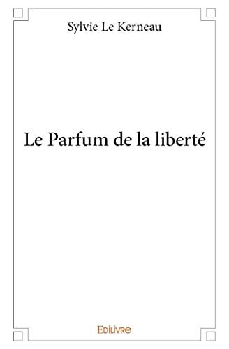9782332993922: Le Parfum de la Liberte