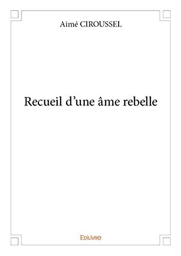 9782332994554: Recueil d'une Ame Rebelle