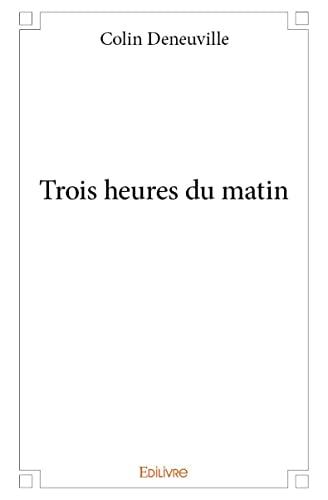9782332999351: Trois Heures du Matin