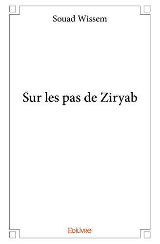 9782332999689: Sur les Pas de Ziryab