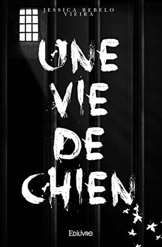 9782334000406: Une Vie de Chien