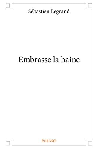 9782334004848: Embrasse la Haine