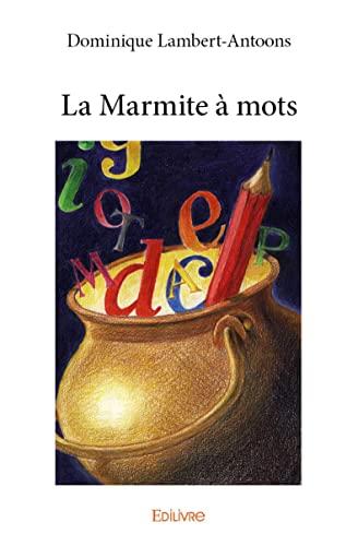 9782334019040: La Marmite a Mots