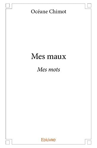 9782334020145: Mes Maux