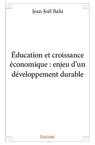9782334062497: Education et Croissance Economique : Enjeu d?un Developpement Durable