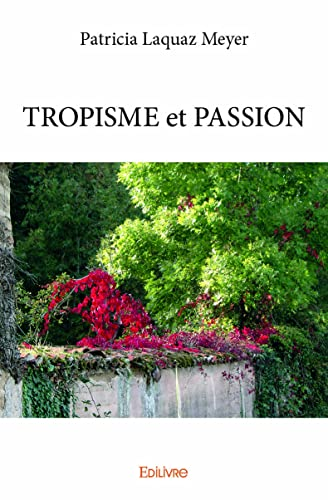 9782334128759: Tropisme et passion