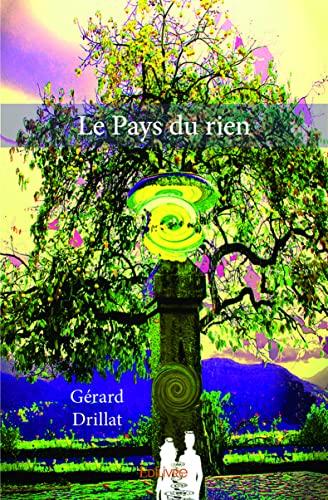 Le Pays du rien: Gérard, Drillat