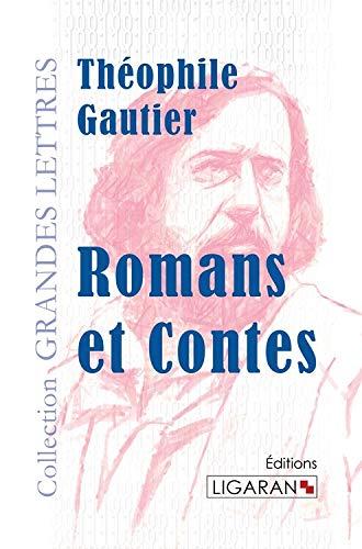 Romans et contes: Gautier T