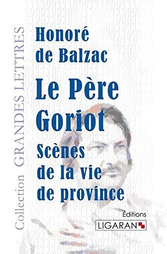 Le pere goriot: De Balzac H