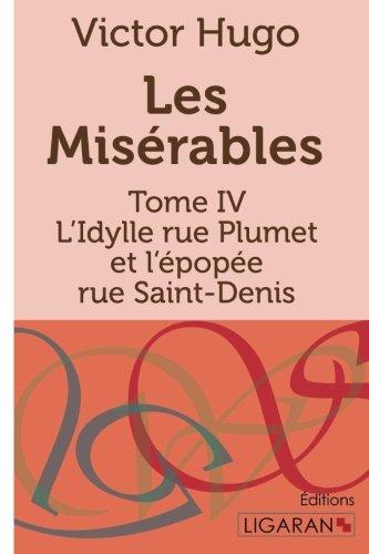 9782335009514: Les Misérables, Tome 4 : L'Idylle rue Plumet et l'épopée rue Saint-Denis