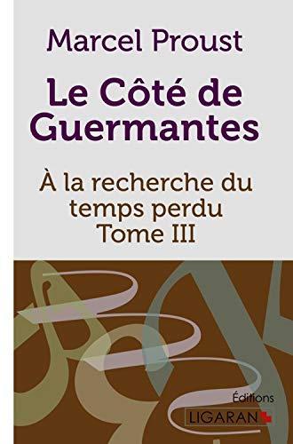 Le Côté de Guermantes: A la recherche du temps perdu - Tome III: Marcel Proust