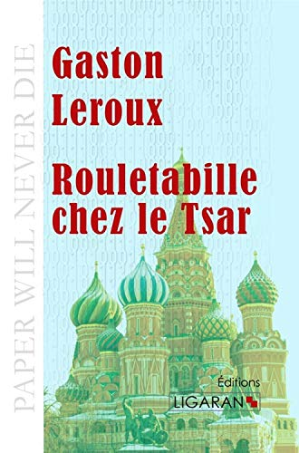 9782335010305: Rouletabille chez le Tsar (French Edition)