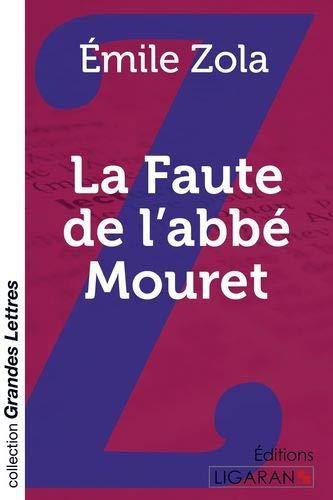 La Faute de l'abbé Mouret (grands caractères): Émile Zola