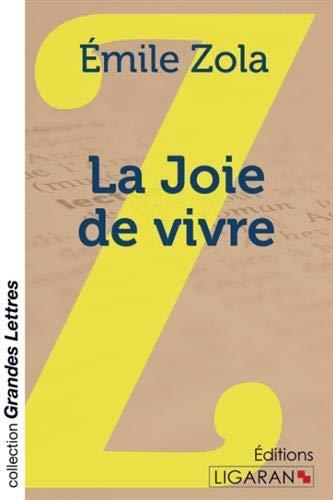 La Joie de vivre (grands caractères): Émile Zola
