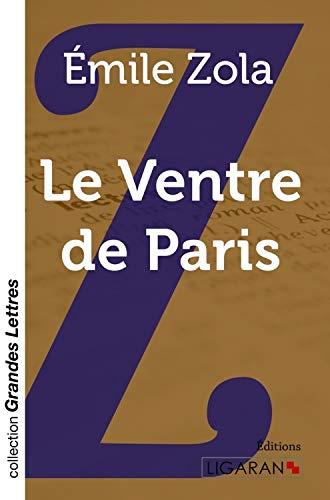 Le Ventre de Paris (grands caractères): Zola, Émile