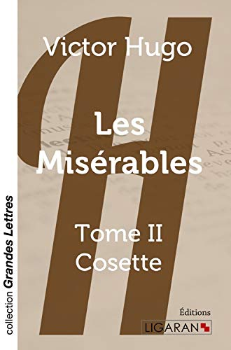 Les Misérables (grands caractères): Tome II - Cosette: Victor Hugo