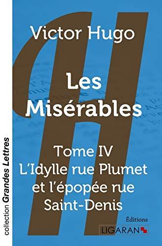 9782335011128: Les Misérables, Tome 4 : L'Idylle rue Plumet et l'épopée rue Saint-Denis