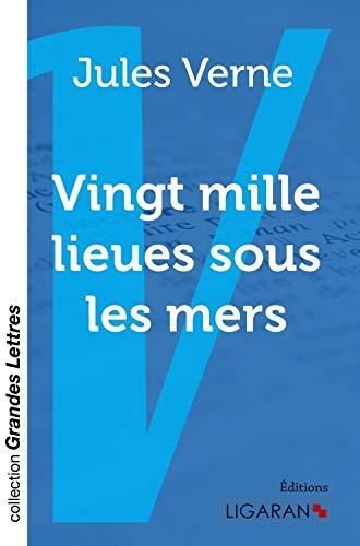 Vingt mille lieues sous les mers (grands caractères): Verne, Jules