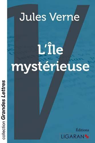 L'Ile mystérieuse (grands caractères): Verne, Jules