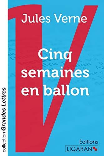 Cinq semaines en ballon (grands caractères): Jules Verne